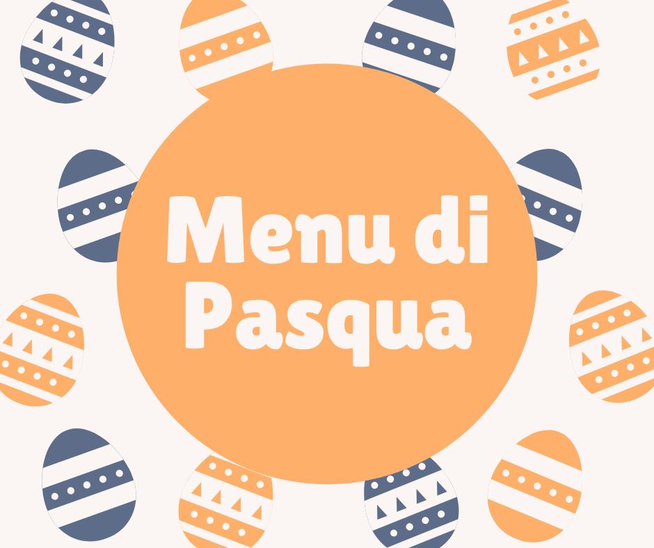Menu di Pasqua : ricette, idee e consigli